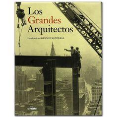 Libro Los grandes arquitectos -  Kenneth Powell - Grupo Planeta  http://www.librosyeditores.com/tiendalemoine/3520-los-grandes-arquitectos-9788497858670.html  Editores y distribuidores