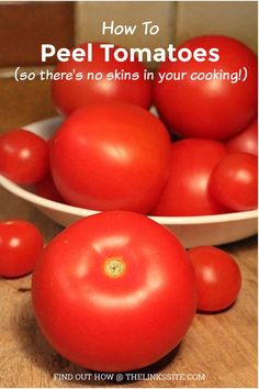 Hints and tips on how to skin tomatoes including which ones peel the easiest Types Of Tomatoes, How To Peel Tomatoes, How Do You Remove, Tomato Dishes, Food Hacks, Food Tips, Roasted Garlic, Kitchen Hacks, Cherry Tomatoes