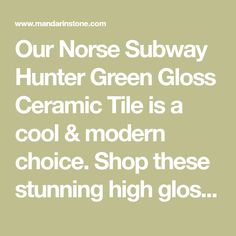 Our Norse Subway Hunter Green Gloss Ceramic Tile is a cool & modern choice. Shop these stunning high gloss ceramic wall tiles online or in our showrooms. Mandarin Stone, Ceramic Subway Tile, Metro Tiles, Tiles Online, Lush Green, Hunter Green, High Gloss, Messages, Ceramics