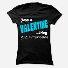 It is VALENTINE Thing ... 999 Cool Name Shirt !, Order HERE ==> https://www.sunfrog.com/LifeStyle/It-is-VALENTINE-Thing-999-Cool-Name-Shirt-.html?70559 #valentineday #valentineparty #valentine