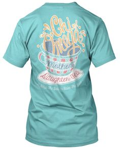 Chi Omega Mother Daughter Tea T-shirt