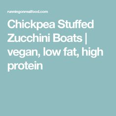 Chickpea Stuffed Zucchini Boats | vegan, low fat, high protein
