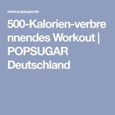 500-Kalorien-verbrennendes Workout | POPSUGAR Deutschland