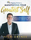 The Tapping Solution for Manifesting Your Greatest Self: 21 Days to Releasing Self-Doubt Cultivating Inner Peace and Creating a Life You Love by Nick Ortner (Author) #Kindle US #NewRelease #SelfHelp #eBook #ad