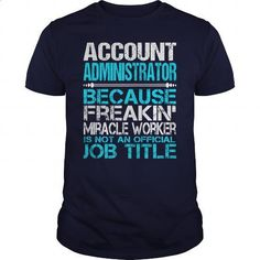Awesome Tee For Account Administrator - custom t shirt #cool sweatshirts #funny t shirts for men