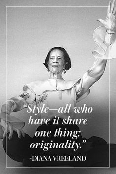 Well said. Diana Vreeland on style.