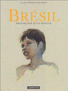 Brésil, fragments de voyage - Lepage