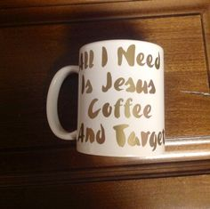 All I Need is Jesus Coffee and Target by CocoLeePartyof4 on Etsy