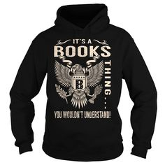 Its a BOOKS Thing You Wouldnt Understand - Last Name, Surname T-Shirt (Eagle)