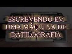 ESCREVENDO EM UMA MÁQUINA DE DATILOGRAFIA