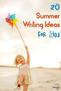 great ideas to get kids writing all summer!