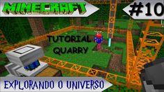 MINECRAFT - EXPLORANDO O UNIVERSO #10 TUTORIAL QUARRY ou PEDREIRA