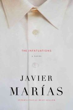The infatuations / Javier Marías ; translation by Margaret Jull Costa.