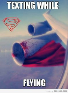 Texting While Flying - Superman style ! Seams like Superman had an accident with the plane while he was flying and texting. Doug Funnie, Superman Love, Batman, Funny Superman, Superman Poster, Superman Stuff, Aviation Humor, Aviation Quotes, Funny Quotes