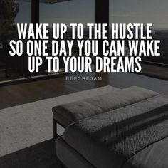 Wake Up!  Jump out of Bed! Yes I mean Jump!  It's time to Hustle Grind and Work for your dreams!  I don't care if you don't feel like it or if you're feeling tired or anxious about life...Get Up and Get To Work!  Nobody cares if you don't feel like it or if it's all too hard or overwhelming...that's make believe and just another story you keep telling yourself so you don't have to produce anything or get results...maybe you should just be honest with yourself and tell it how it is.....You're…