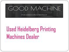 Used Heidelberg Printing Machines Dealer  | Print shops aspiring to buy used printing press may contact Goodmachine, an eminent Used Heidelberg Printing Machines Dealer.  https://goo.gl/CU1g98