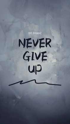 Never Give Up Wallpapers Motivational Quotes - - Give Love Quotes, Hope Quotes Never Give Up, Strong Mind Quotes, Positive Quotes, Motivational Quotes For Students, Quotes For Kids, Giving Up Quotes Relationship, Dream Symbols, Giving Up On Life