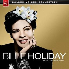 Billie Holiday; one of the best.