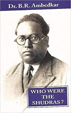 Who Were the Shudras? is a history book published by Indian social reformer and polymath B. Ambedkar in The book discusses the origin of the Shudra Varna. Ambedkar dedicated the book to Jyotirao Phule