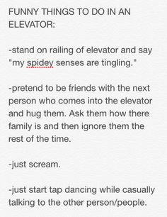 Funny things to do in an elevator.