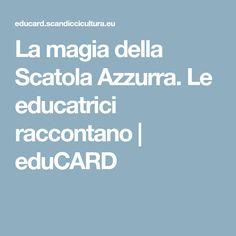 La magia della Scatola Azzurra. Le educatrici raccontano | eduCARD