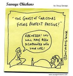 "The Ghost of Christmas Future Perfect Passive says ""Ebeneezer, you will have been disappointed with your life!"" #Homeschool English LOL!"