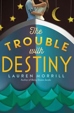 Cover Reveal: The Trouble with Destiny by Lauren Morrill  -On sale 2015 by Delacorte -It's not about the destination, it's about the journey. . . .   With her trusty baton and six insanely organized clipboards, drum major Liza Sanders is about to take Destiny by storm—the boat, that is. When Liza discovered that her beloved band was losing funding, she found Destiny, a luxury cruise ship complete with pools, midnight chocolate buffets, and a $25,000 spring break talent show prize.