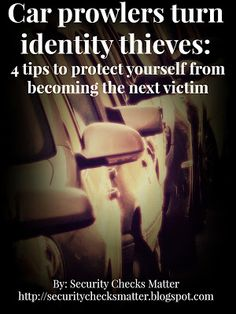 Car prowlers turn identity thieves: 4 tips in protecting yourself