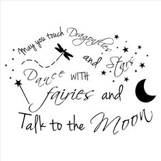 May You Touch Dragonflies and Stars Dance with Fairies and Talk to the Moon wall saying vinyl lettering home decor decals stickers: Home & Kitchen Cute Quotes, Great Quotes, Words Quotes, Inspirational Quotes, Star Quotes, Boy Quotes, Qoutes, Motivational, Dragonfly Quotes