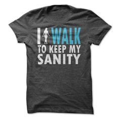 I Walk to Keep my Sanity