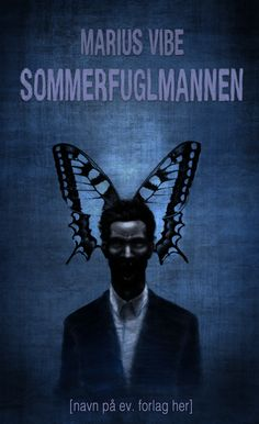 """The Butterfly Man"" - book cover 1 [Marius Vibe - This is a book cover idea I made for my first novel, ""the Butterfly Man"". Butterfly Man, This Is A Book, First Novel, Scary, Novels, Batman, Superhero, Books, Fictional Characters"