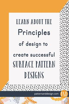 A guide to the principles of design; surface pattern design; textile design; surface pattern repeat