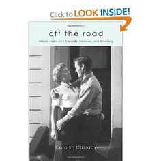 Off the Road by Carolyn Cassady  A good companion to Kerouac's On the Road - turns out it would have really sucked to have been married to a beat