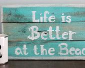 Beach Sign Small - Wooden painted beach Sign -  Life is better at the Beach