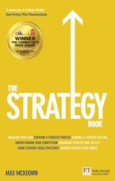 The Strategy Book: How To Think and Act Strategically to Deliver Outstanding Results by Max Mckeown,http://www.amazon.com/dp/0273757091/ref=cm_sw_r_pi_dp_nTnasb1DYP8ACYY1