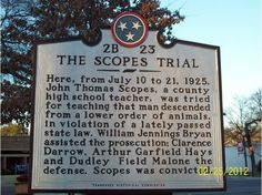 1925 Scopes Monkey Trial  - - April 2012 Tennessee legislation passed allowing the discussion of creationism theory and  challenging evolution and global warming in its classrooms.