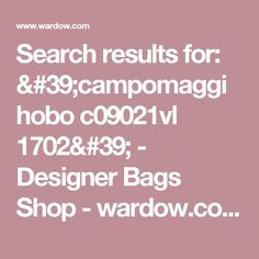 Search results for: 'campomaggi hobo c09021vl 1702' - Designer Bags Shop - wardow.com