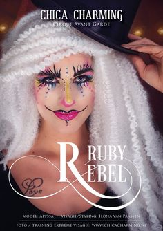 Ruby Rebel Make-Up Thema Cirque Avant Garde  MUA Ilona van Paassen  Model Alyssa
