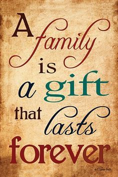 A Family Is A Gift That Lasts Forever - Block Mounted Inspirational Message Board from Earth Homewares Sign Quotes, Cute Quotes, Great Quotes, Quotes To Live By, Family Is Everything, Love My Family, Love Of Family Quotes, Phrase Cute, Familia Quotes