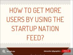 Chart: How to Get More Users by Using the Startup Nation Feed?