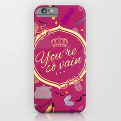 """You´re so vain"" Iphone case by Juliana Rumple. Society 6"