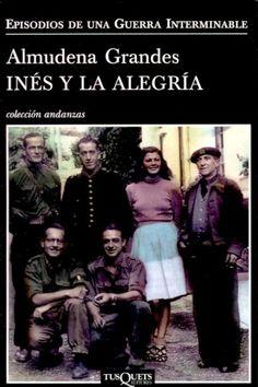 Inés y la alegría (2010), Almudena Grandes. La historia de la invasión del valle de Arán, en octubre de 1944, por parte de un ejército de guerrilleros que se propusieron liberar España.