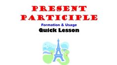 This is a quick lesson to teach the French Present Participle.  ZIP file includes a PPT, student notes and practice worksheet.  This detailed lesson walks students through understanding the concept in English so that they can better understand this concept in French.