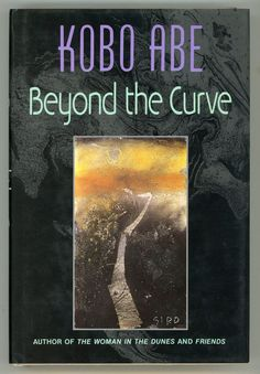 A literary analysis of beyond the curve by kobo abe