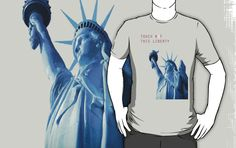 TOUCH NOT THIS LIBERTY T-SHIRT $25    (Available in sizes S-3XL and in 21 different colors!)
