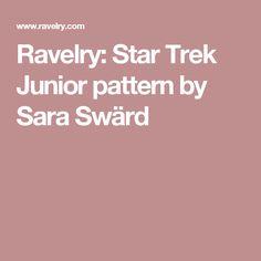 Ravelry: Star Trek Junior pattern by Sara Swärd
