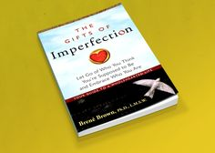 Brené Brown The Gifts of Imperfection – A Six-Week eCourse - @Helen George