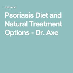 Psoriasis Diet and Natural Treatment Options - Dr. Axe