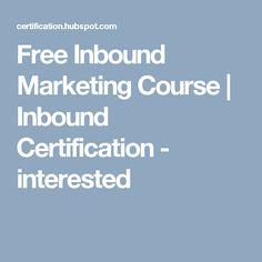 Free Inbound Marketing Course | Inbound Certification - interested