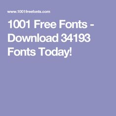 1001 Free Fonts - Download 34193 Fonts Today!